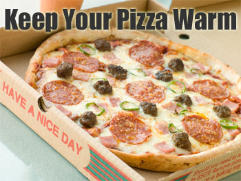 Keep Your Pizza Warm